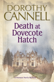 Death at Dovecote Hatch : A 1930s Country House Murder Mystery, Hardback Book