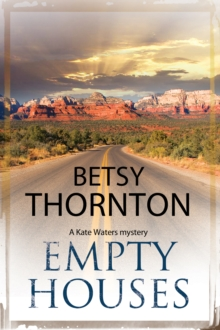 Empty Houses : An Arizona Murder Mystery, Hardback Book