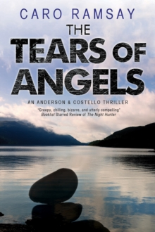 The Tears of Angels : A Scottish police procedural, Hardback Book
