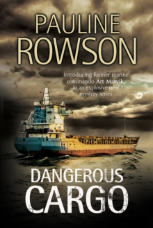 Dangerous Cargo : An Art Marvik Marine Thriller, Hardback Book