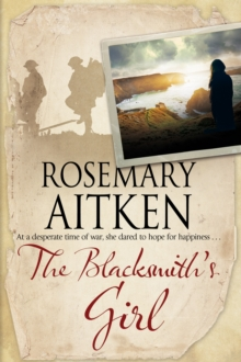 The Blacksmith's Girl : A World War I Cornish Romance, Hardback Book