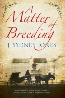 A Matter of Breeding : A Mystery Set in Turn-of-the-Century Vienna, Hardback Book