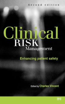 Clinical Risk Management : Enhancing Patient Safety, Hardback Book