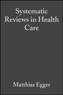 Systematic Reviews in Health Care : Meta-Analysis in Context, Hardback Book