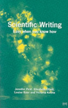 Scientific Writing : Easy When You Know How, Paperback Book