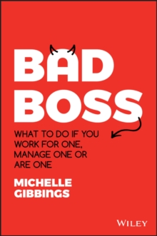 Bad Boss : What to Do if You Work for One, Manage One or Are One, Paperback / softback Book