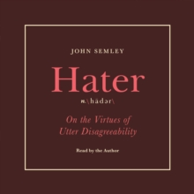 Hater : On the Virtues of Utter Disagreeability, eAudiobook MP3 eaudioBook