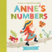 Anne's Numbers : Inspired by Anne of Green Gables, Board book Book