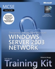 "Designing Security for a Microsoft (R) Windows Server"" 2003 Network : MCSE Self-Paced Training Kit (Exam 70-298), Mixed media product Book"