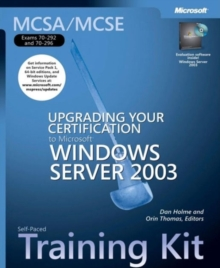 "Upgrading Your Certification to Microsoft (R) Windows Server"" 2003 : MCSA/MCSE Self-Paced Training Kit (Exams 70-292 and 70-296), Mixed media product Book"