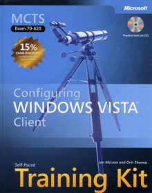 "Configuring Windows Vista"" Client : MCTS Self-Paced Training Kit (Exam 70-620), Mixed media product Book"