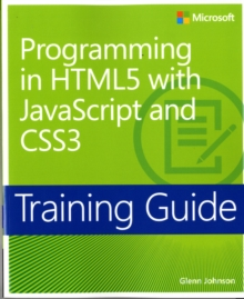 Programming in HTML5 with Javascript and CSS3 : Training Guide, Paperback Book