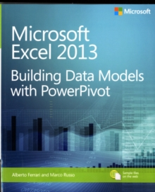 Building Data Models with PowerPivot : Microsoft (R) Excel (R) 2013, Paperback Book