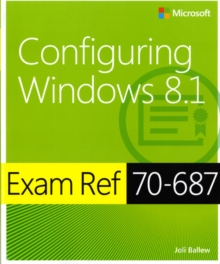 Configuring Windows (R) 8.1 : Exam Ref 70-687, Paperback Book
