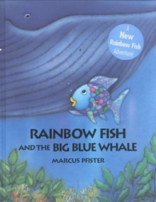 The Rainbow Fish and the Big Blue Whale, Hardback Book