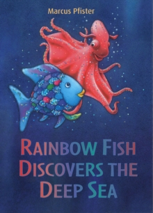 Rainbow Fish Discovers the Deep Sea, Paperback Book