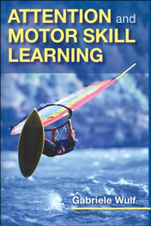 Attention and Motor Skill Learning, Hardback Book