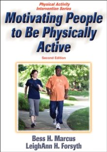Motivating People to Be Physically Active - 2nd Edition, Paperback Book