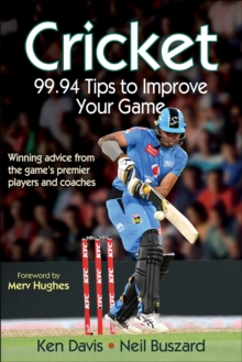 Cricket: 99.94 Tips to Improve Your Game, Paperback Book