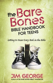 The Bare Bones Bible(R) Handbook for Teens : Getting to Know Every Book in the Bible