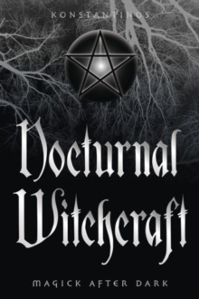 Nocturnal Witchcraft : Magick After Dark, Paperback Book