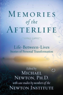 Memories of the Afterlife : Life Between Lives Stories of Personal Transformation, Paperback Book
