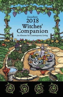 Llewellyn's Witches' Companion 2018 : An Almanac for Contemporary Living, Paperback / softback Book