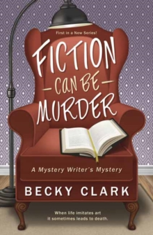 Fiction Can Be Murder : A Mystery Writer's Mystery Book 1, Paperback / softback Book