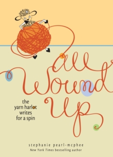 All Wound Up : The Yarn Harlot Writes for a Spin, Hardback Book