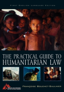 The Practical Guide to Humanitarian Law : First English Language Edition, Paperback / softback Book