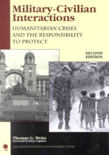 Military-Civilian Interactions : Humanitarian Crises and the Responsibility to Protect, Paperback / softback Book