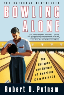 Bowling Alone : The Collapse and Revival of American Community, Paperback Book
