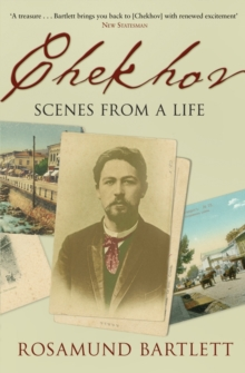 Chekhov : Scenes from a Life, Paperback Book