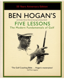 Ben Hogan's Five Lessons : The Modern Fundamentals of Golf, Hardback Book