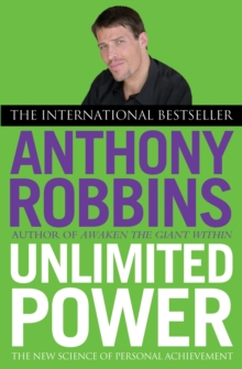 Unlimited Power : The New Science of Personal Achievement, Paperback Book
