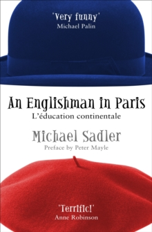 An Englishman in Paris : L'education Continentale, Paperback Book