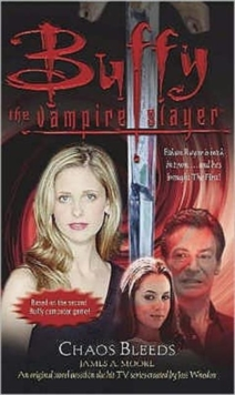 Buffy: Chaos Bleeds : Buffy the Vampire Slayer, Paperback Book