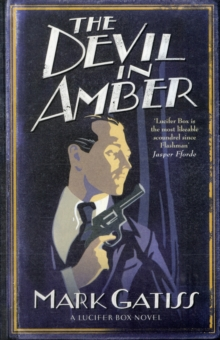 The Devil in Amber : A Lucifer Box Novel, Paperback Book