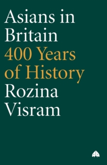Asians in Britain : 400 Years of History, Paperback Book