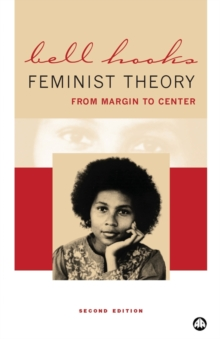 Feminist Theory : From Margin to Center, Paperback Book