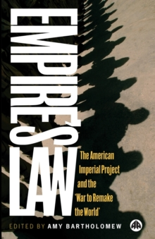Empire's Law : The American Imperial Project and the 'War to Remake the World', Paperback / softback Book