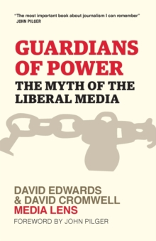 Guardians of Power : The Myth of the Liberal Media, Paperback Book