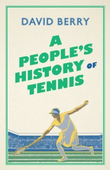A People's History of Tennis, Paperback / softback Book