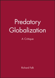 Predatory Globalization : A Critique, Paperback / softback Book
