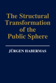 Structural Transformation of the Public Sphere -  an Inquiry Into a Category of Bourgeois Society, Paperback Book