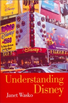 Understanding Disney : The Manufacture of Fantasy, Paperback Book