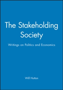 The Stakeholding Society : Writings on Politics and Economics, Paperback Book