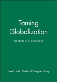Taming Globalization : Frontiers of Governance, Paperback / softback Book