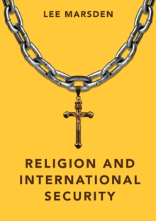 Religion and International Security, Hardback Book