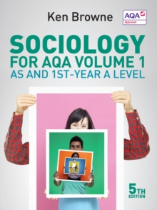 Sociology for AQA Volume 1 : AS and 1st-Year A Level, Paperback Book